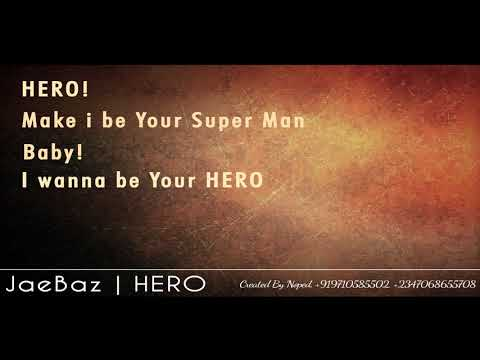 Jae Baz   HERO   Lyrical Video   Created By Noped Emmanuel