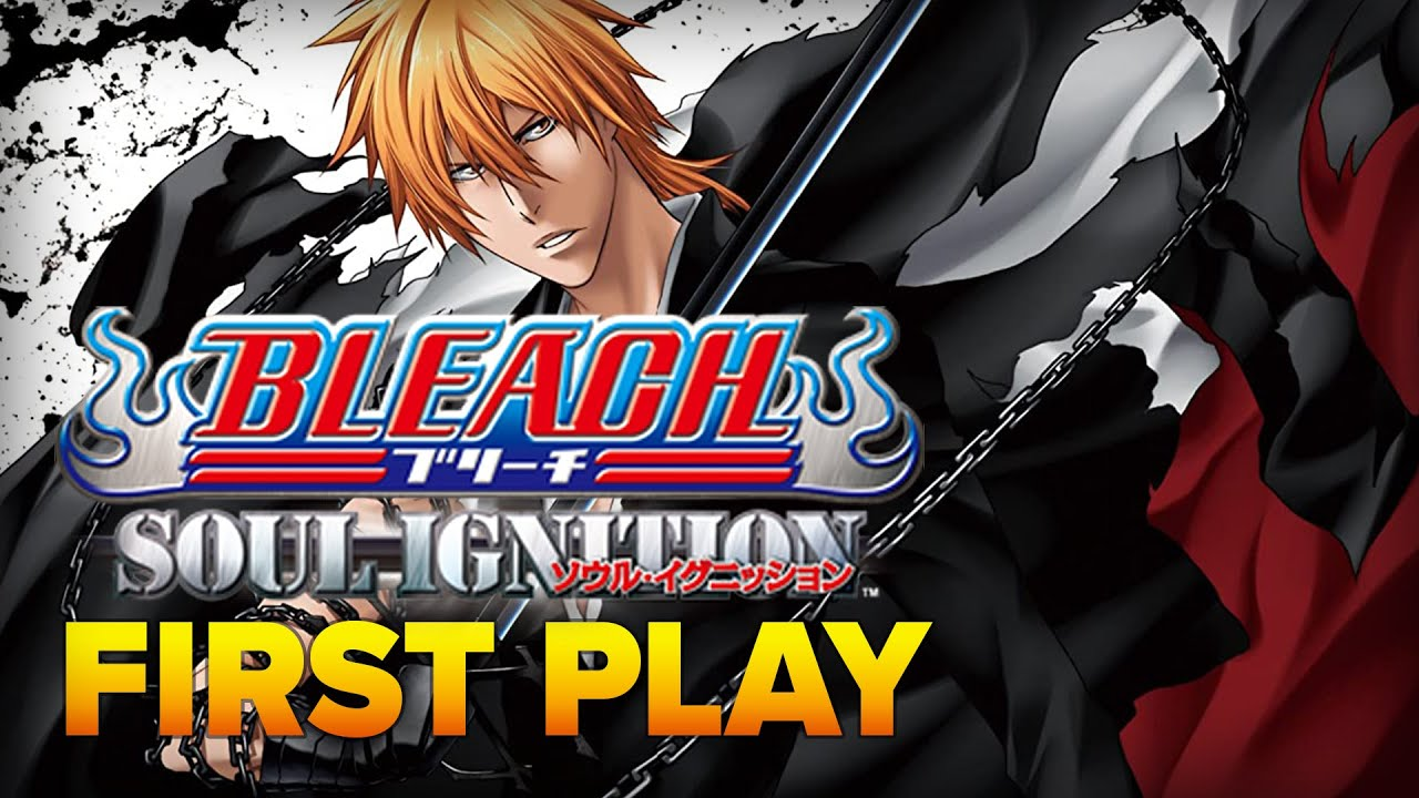 First Play: Bleach: Soul Resurreccion