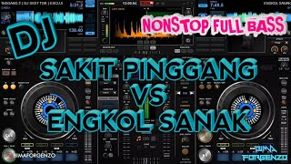 Download DJ SAKIT PINGGANG VS ENGKOL SANAK NONSTOP FULL BASS 2020 ( Bimaforgenzo )