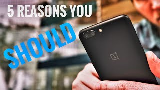 Top 5 BEST Reasons You SHOULD Buy The OnePlus 5!