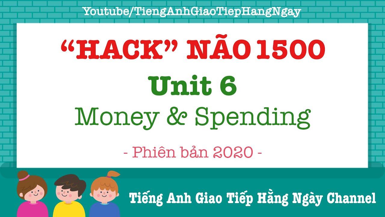 Hack Não 1500 Từ Vựng Tiếng Anh Unit 6: Money & Spending [Phiên Bản 2020]