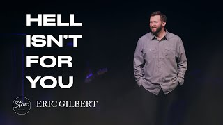 """""""Hell Isn't For You"""" 