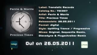 Ferrin & Morris - Precious Times (Original Mix)