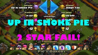 Clash of Clans | #1 PLAYER: UP IN SMOKE PIE | 2 STAR FAIL!