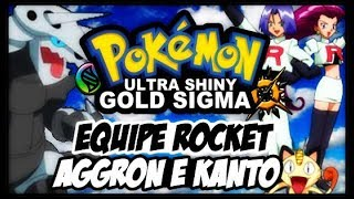 POKEMON ULTRA SHINY GOLD SIGMA VERSION (DETONADO-PARTE 14)-EQUIPE ROCKET E CHEGAMOS A KANTO!