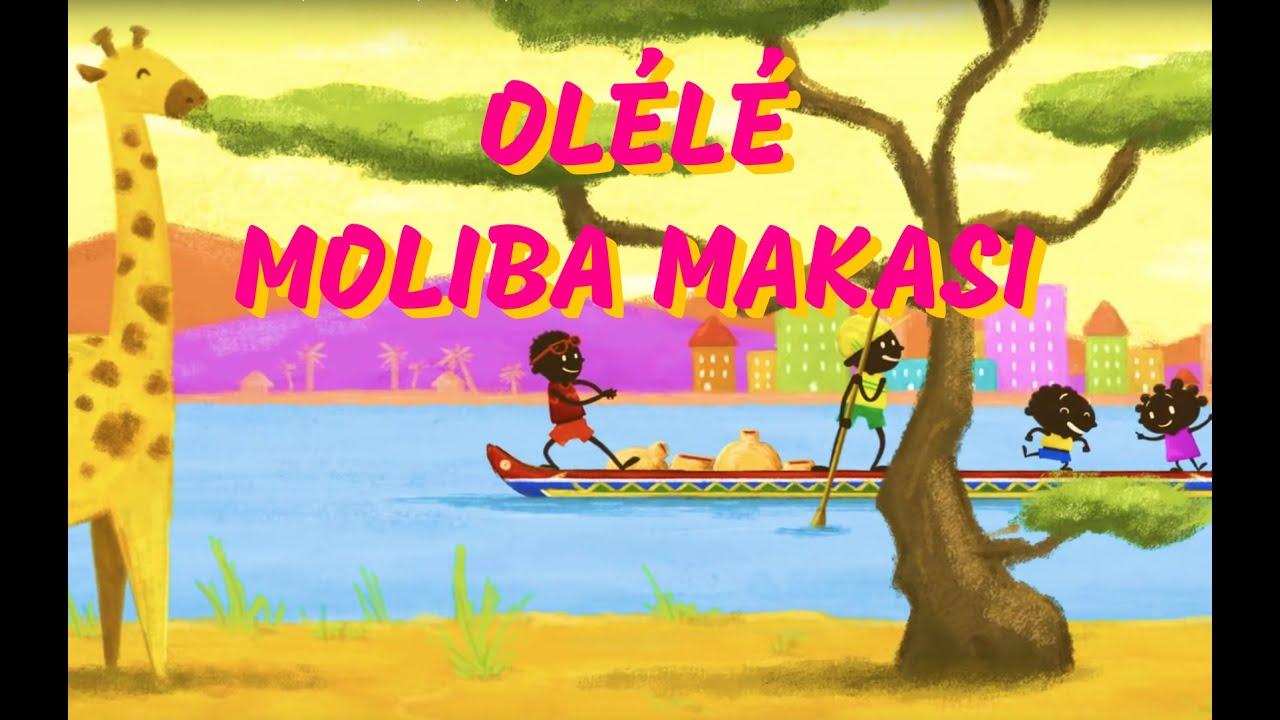 Olélé moliba makasi - Chanson africaine pour les enfants (avec paroles)