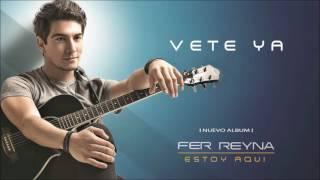 Fer Reyna - Vete Ya  [Oficial Audio]