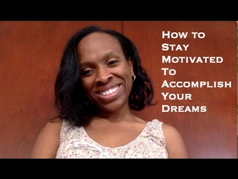 How to Stay Motivated to Accomplish Your Dreams: Daphne Valcin Coaching Moments of Motivation