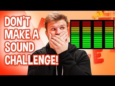 Don't Make A Sound Challenge!