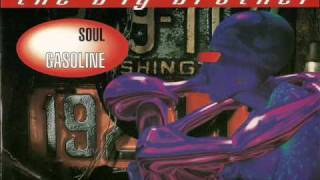 The Big Brother - Soul Gasoline (Soul Power Mix)