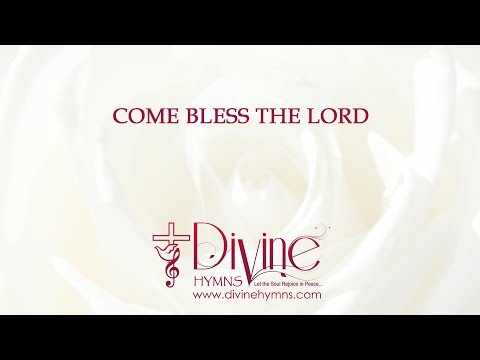Come Bless The Lord Song Lyrics Video