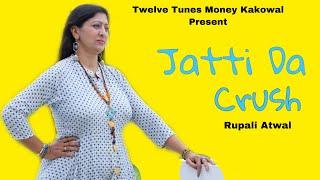 JATTI DA CRUSH || RUPALI ATWAL || TWELVE TUNES || NEW PUNJABI SONGS 2020