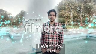I Want You-  D'LeH Hindi Rap