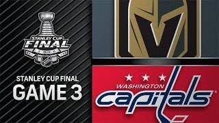 STANLEY CUP FINALS 2018 G3: VEGAS GOLDEN KNIGHTS VS WASHINGTON CAPITALS