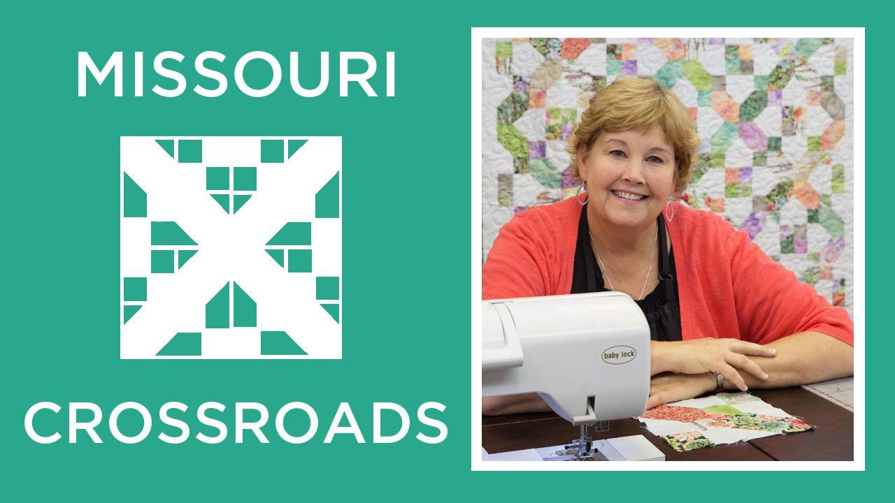 Make A Missouri Crossroads Quilt With Jenny Doan Of Missouri Star Video Tutorial