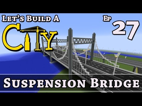 How To Build A City :: Minecraft :: Suspension Bridge :: E27 :: Z One N Only