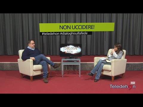 DIALOGHI SULLA FEDE - NON UCCIDERE!