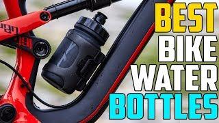 Best Bike Water Bottles In 2019 - Which Is The Best Bike Water Bottle?