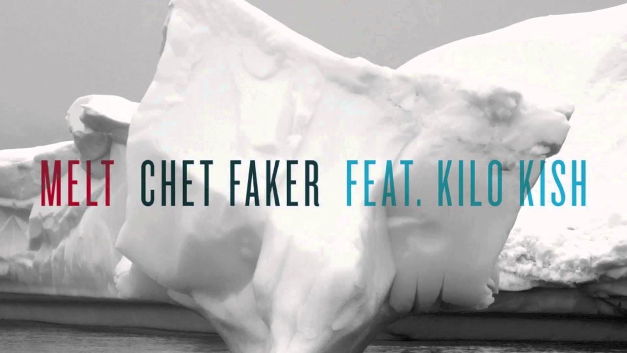 chet-faker-melt-feat-kilo-kish-nick-murphy-chet-faker