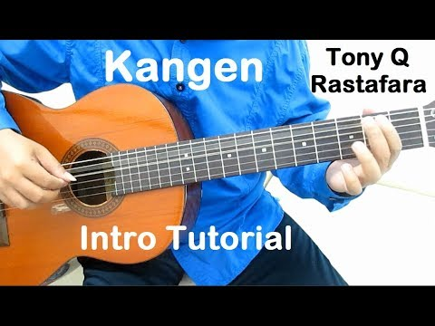 Belajar Gitar Kangen Tony Q Rastafara (Intro) - Belajar Gitar Fingerstyle Untuk Pemula