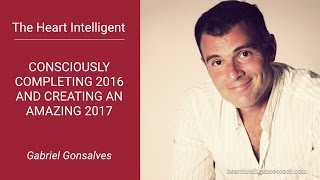 How to Consciously Complete 2016 and Create an Amazing 2017 (Podcast + Guided Meditation)