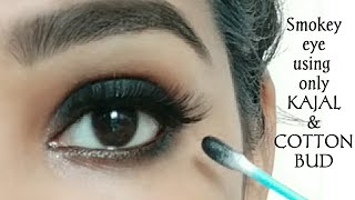 Smokey eye makeup using ONLY cotton buds/Qtip | Best Smokey eye makeup with kajal/how to apply