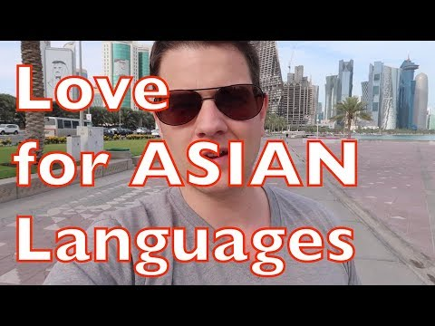 Why I Love Asian Languages so Much! (shot in Qatar)