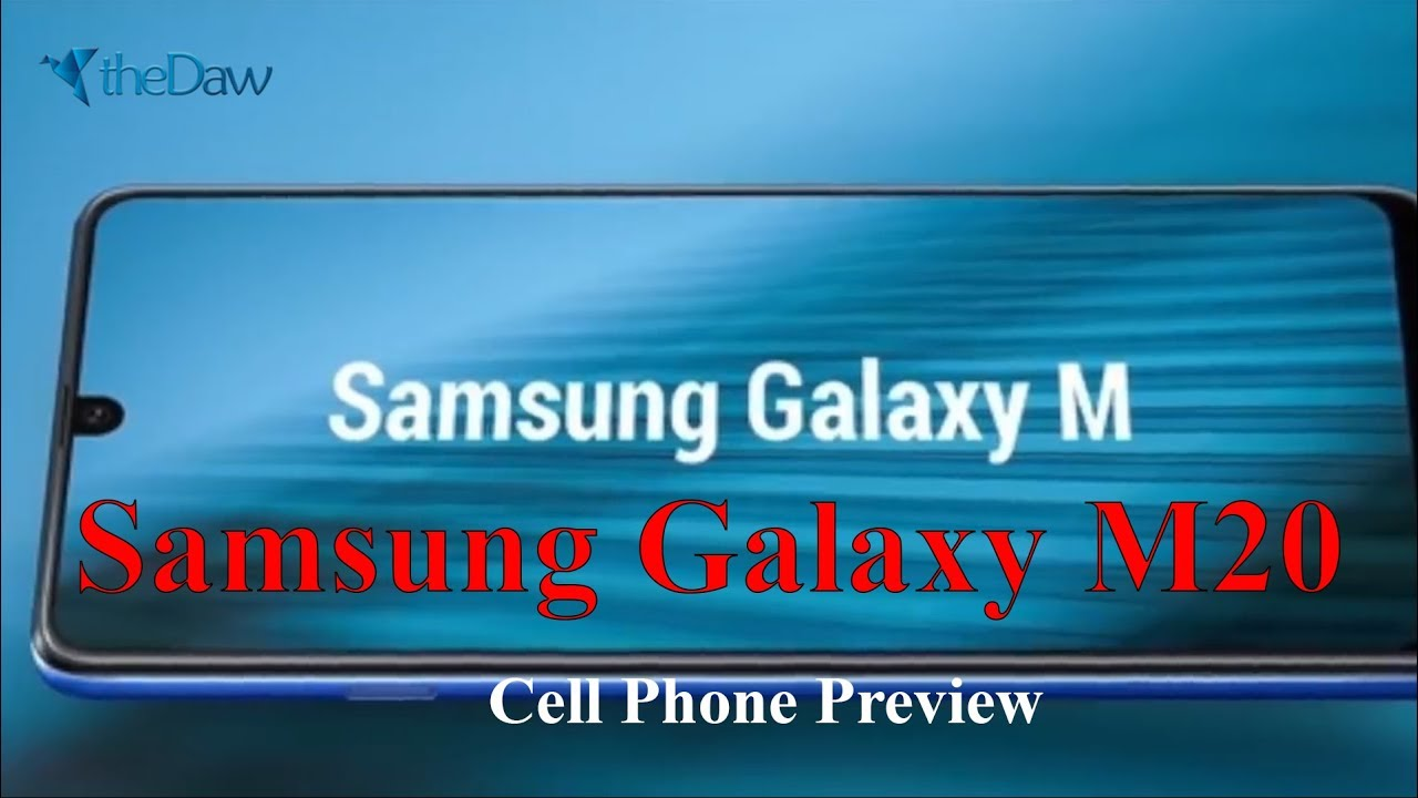 Samsung Galaxy M20 Preview | Cell Phone Preview | theDaw