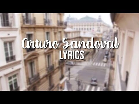 Arturo Sandoval - Pharrell Williams ft Ariana Grande LYRICS