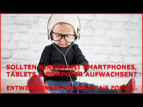 Sollten KINDER Smartphones, Tablets und Computer haben? Entwicklungsstörungen und Gesundheitsrisiko