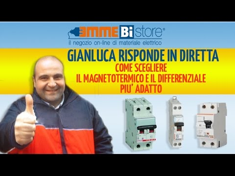 Come scegliere il magnetotermico e il differenziale più adatto - Gianluca Risponde in Diretta
