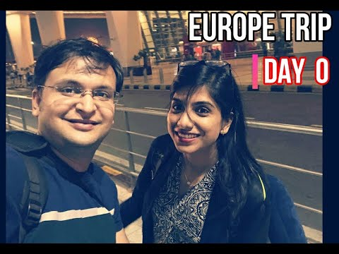 Europe trip Day 0 | Vlog in hindi 2018 blog tour guide travel delhi airport departures check in fun