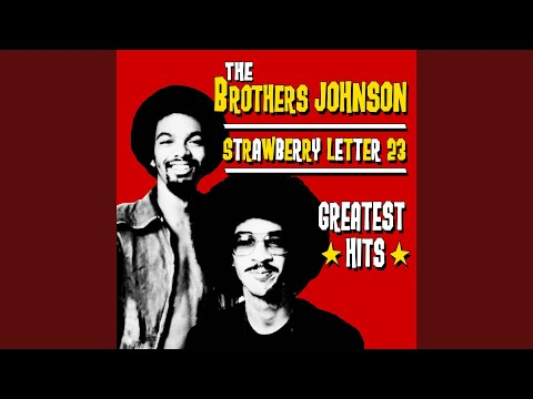 the brothers johnson strawberry letter 23 strawberry letter 23 re recorded remastered 52143
