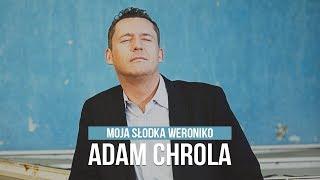 Adam Chrola - Moja słodka Weroniko (Official Video)
