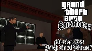 GTA: San Andreas Mission #85 - Fish In A Barrel - PC Walkthrough