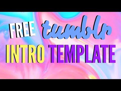 FREE TUMBLR INTRO TEMPLATE | Lizza Editing - YouTube