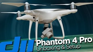 DJI Phantom 4 Pro Unboxing and Initial Setup