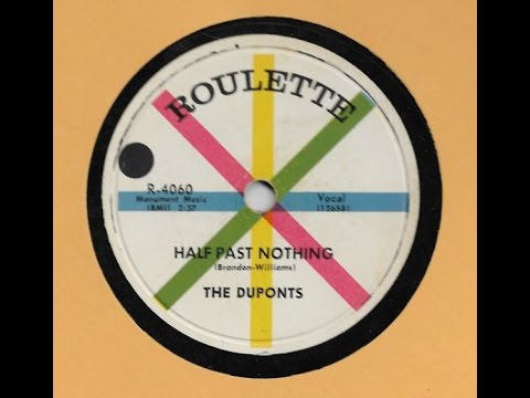 The Duponts - Half Past Nothing - Original Doo-wop 78!