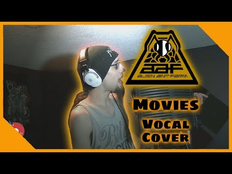 Alien Ant Farm - Movies (Vocal Cover)