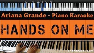 Ariana Grande - Hands on Me - LOWER Key (Piano Karaoke / Sing Along)