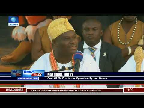 Ooni Of Ife Condemns Operation Python Dance