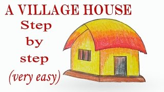 How to draw A Village House / Hut step by step ( very easy )