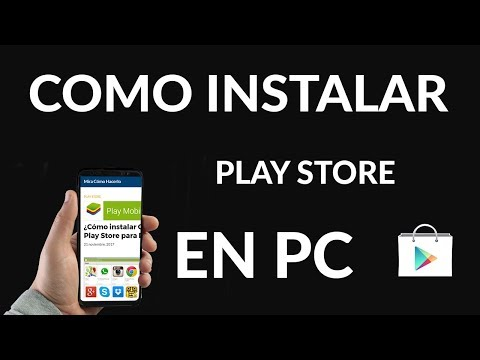 ¿Cómo Instalar Google Play Store para PC?