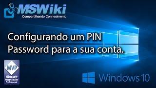 Windows 10 - Configurando um PIN Password para a sua conta