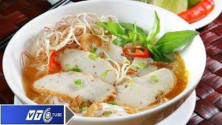 Bún chả cá Nha Trang có gì đặc biệt? | VTC