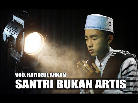 Santri Bukan Artis Voc. Hafidzul Ahkam Feat Hendra | Syubbanul Muslimin