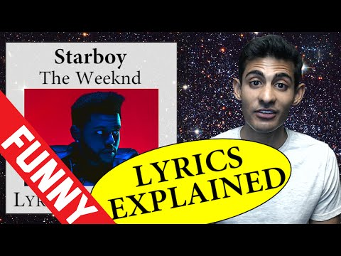 Starboy Lyrics Explained