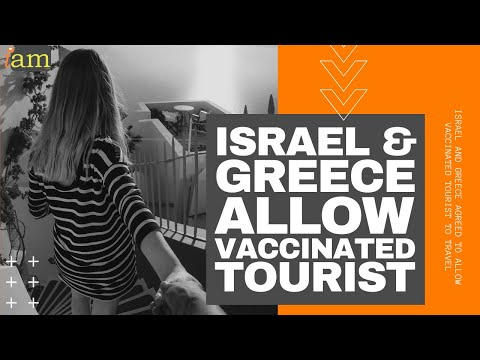 Greece And Israel Agree To Vaccinated Travel \u0026 Tourism Plan - UK Next