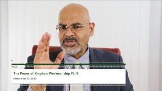 The Power of Kingdom Workmanship Pt. 8