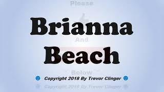 Как произносится Брианна Бич